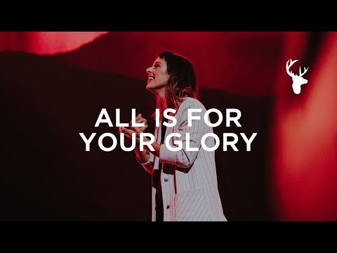 All is For Your Glory