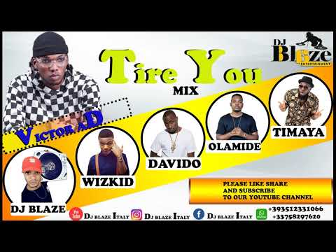 Download Naija Afrobeat Victor Ad Tire You Dj Blaze Ft