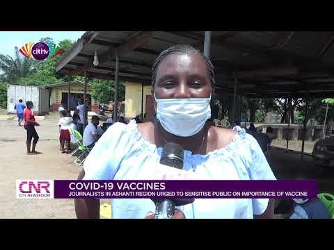 Journalists in Ashanti Region urged to educate public on COVID-19 vaccines | Citi Newsroom