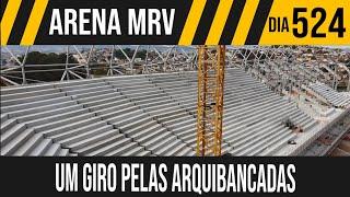 ARENA MRV | 3/5 GIRO PELAS ARQUIBANCADAS SUPERIORES | 26/09/2021