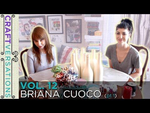 Craftversations! Volume Twelve, Part One, with Bri Cuoco!