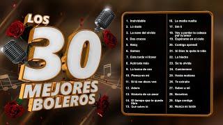 Los 30 Mejores Boleros - Boleros De La Edad De Oro Del Bolero