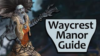 Waycrest Manor Guide - Heroic and Mythic Waycrest Manor Boss Guides