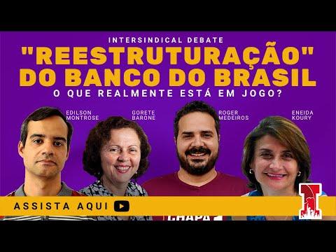 Reestruturação do Banco do Brasil: O que realmente está em jogo?