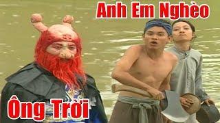 Hai Anh Em Nghèo Thách Thức Cả Ông Trời - Phim Cổ Tích Việt Nam Hay Nhất, Truyện Cổ Tích Thần Kỳ