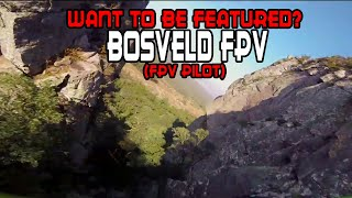 Featuring Fpv Pilots: Bosveld Fpv [Freestyle, Vlogging or Racing, Doesnt matter]