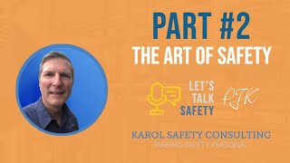 The Art of Safety Part II                        Safety Leadership and Culture Change