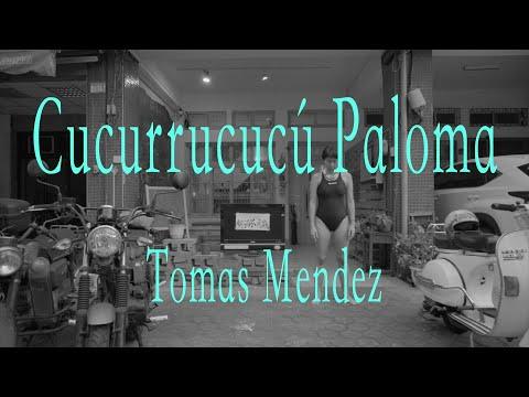 Cucurrucucú Paloma  - Tomas Mendez