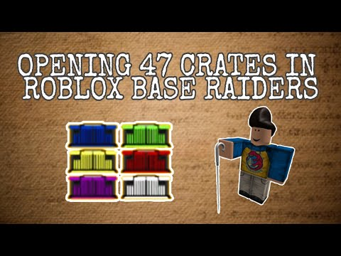 Roblox Base Raiders Unboxing 47 Crates Avery Lb Billon