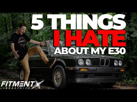 5 Things I Hate About My E30!