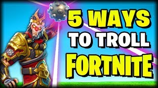 Top 5 EASIEST Ways to TROLL in FORTNITE