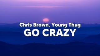 Chris Brown, Young Thug - Go Crazy (Clean - Lyrics)