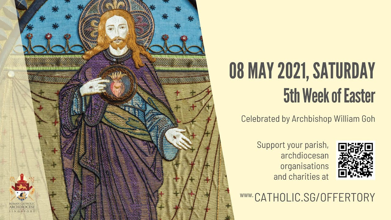Catholic Singapore Mass 8th May 2021 Today Online - Saturday, 5th Week of Easter