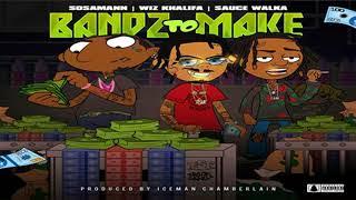 Sosamann - Bandz To Make Feat. Wiz Khalifa & Sauce Walka