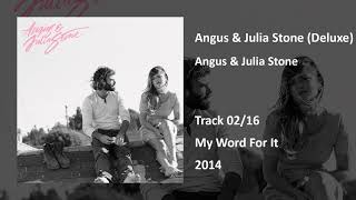 Angus & Julia Stone - My Word For It