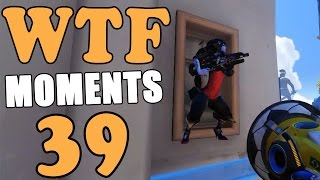 Overwatch WTF Moments Ep.39