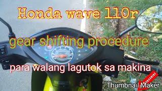 Honda Wave 110r Shifting Gear Procedure Para Walang Lagutok.