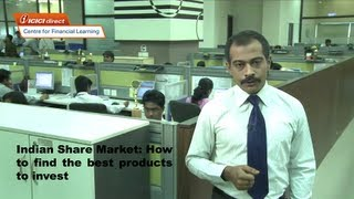Indian Share Market:How to find the best products to invest.