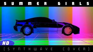 Hot Dad - Summer Girls (LFO Synthwave Cover)