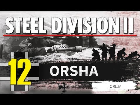 Steel Division 2 Campaign - Orsha #12 (Axis)