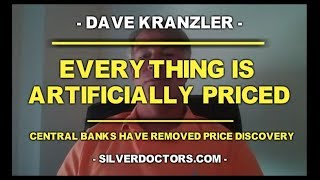 Everything Is Artificially Priced w/ Dave Kranzler