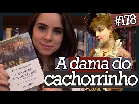 A DAMA DO CACHORRINHO, DE ANTON TCHEKHOV (#178)