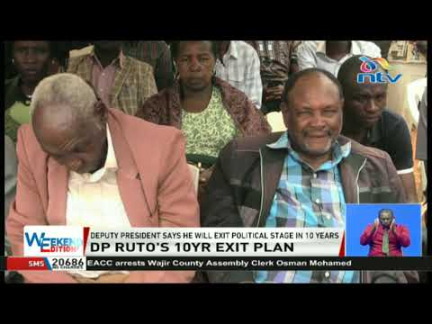 Deputy President Ruto says he will exit political stage in 10 years
