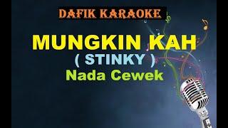 Karaoke Mungkinkah (Stinky) Female Key