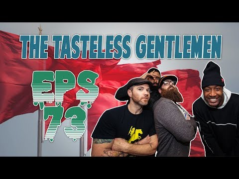 The Tasteless Gentlemen Show – Episode 73