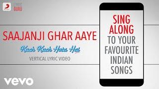 Saajanji Ghar Aaye - Kuch Kuch Hota Hai|Official Bollywood Lyrics|Kumar Sanu|Alka