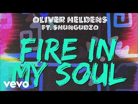 Oliver Heldens Fire In My Soul Ft Shungudzo Audio