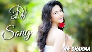 New Dj Song Mp3 || New Hindi Dj Song 2018 || Dj Songs 2017 || Remix Song Hindi Dj