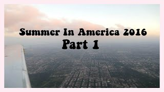 ✩ Summer in America 2016 | Part 1 ✩