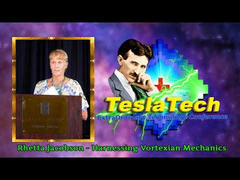 TeslaTech (2017) Rhetta Jacobson – Harnessing Vortexian Mechanics