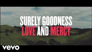 Chris Tomlin - Goodness, Love And Mercy (Lyric Video)