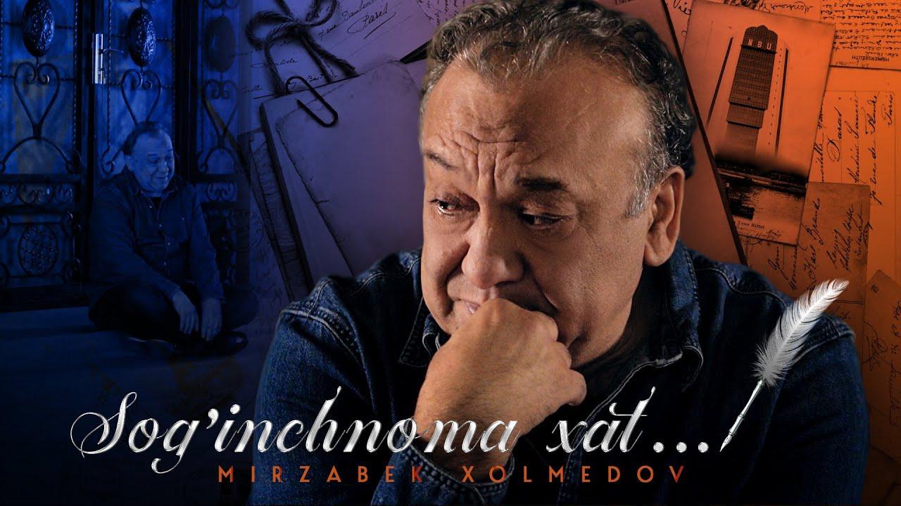 Mirzabek Xolmedov — Sog'inchnoma xat...