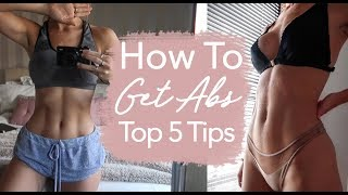 How To Get Abs | Top 5 Tips