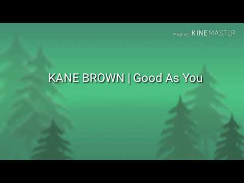 Good As You - Kane brown ( lyrics)