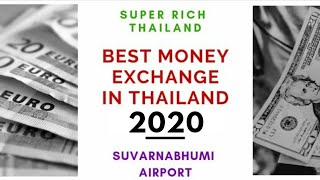 SuperRichThailand | Best Money Exchange Thailand  - 2020 | Suvarnabhumi Airport