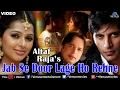 Jab Se Door Lage Ho Rehne Full Video Song | Altaf Raja | Ft. Bhumika Chawla & Karanvir Bohra