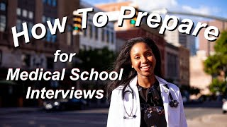 How To Prepare For Your Medical School Interview | WATCH THIS Before Your Interview Day