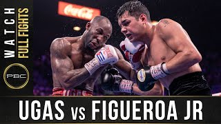 Figueroa Jr vs Ugas FULL FIGHT: July 20, 2019 - PBC on FOX PPV