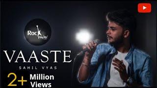 Vaaste - MALE VERSION   Dhvani Bhanushali (Cover)  Tanishk Bagchi   Sahil Vyas   Nikhil D   Rockfarm