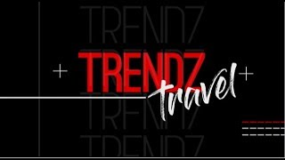 TRENDZ TRAVEL: 22 September 2018