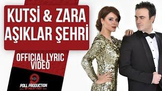 Kutsi & Zara - Aşıklar Şehri ( Official Lyric Video )