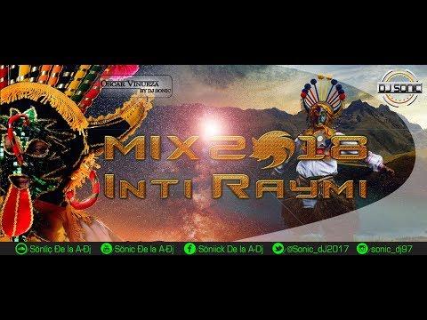 Mix INTI RAYMI 2018 | Ŝöniç Ðe la A-Ðj..★.:愀 ♪♪♫ 2019 mp3 yukle - Mahni.Biz