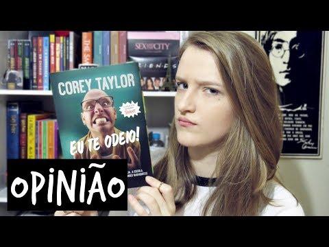 Eu te odeio! - Corey Taylor | Ana Roncon