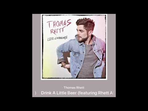 Drink A Little Beer - Thomas Rhett , Rhett Akins