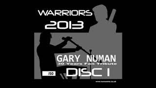Warriors 2013 Gary Numan 30 Years Fan Tribute Disc 1