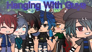 Hanging With Guys || *ORIGINAL GLMM* || Foggy Wolf